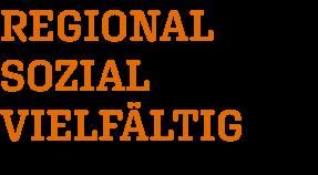 regional, sozial, vielfältig